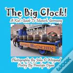 The Big Clock! A Kid'S Guide To Munich, Germany