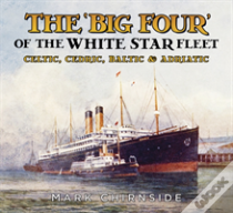 The 'Big Four' Of The White Star Fleet