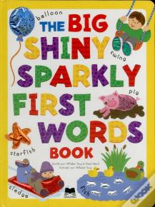 The Big Shiny Sparkly First Words Book