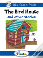 The Bird House And Other Stories