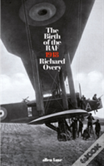 The Birth Of The Raf, 1918