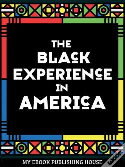 Wook.pt - The Black Experience In America (18th-20th Century)