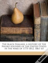 The Black Phalanx; A History Of The Negr