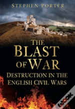 The Blast Of War: Destruction In The English Civil Wars