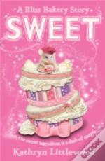 The Bliss Bakery Trilogy (2) - Sweet