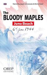 The Bloody Maples ; Juno Beach, 6 Th June 1944