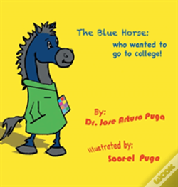 Wook.pt - The Blue Horse Who Wanted To Go To College