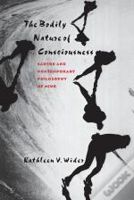 The Bodily Nature Of Consciousness