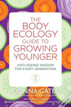 Wook.pt - The Body Ecology Guide To Growing Younger