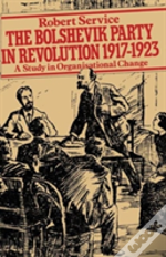 The Bolshevik Party In Revolution