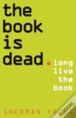 The Book Is Dead (Long Live The Book)