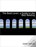 The Book Lover; A Guide To The Best Read