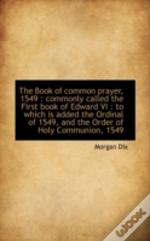 The Book Of Common Prayer, 1549 : Common
