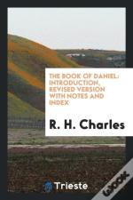 The Book Of Daniel: Introduction, Revised Version With Notes And Index