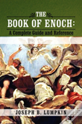 The Book Of Enoch: A Complete Guide And