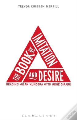 Wook.pt - The Book Of Imitation And Desire: Reading Milan Kundera With Rene Girard
