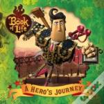 The Book Of Life: A Hero'S Journey