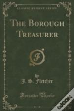 The Borough Treasurer (Classic Reprint)