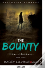 The Bounty - The Choice (Book 3) Dystopian Romance