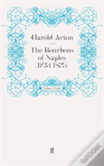 The Bourbons Of Naples (1734-1825)