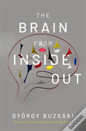The Brain From Inside Out