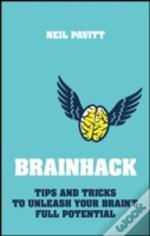The Brainstorm Is Dead. Long Live The Brainhack. How To Hotwire Your Brain To Think More Creatively