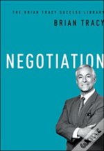 The Brian Tracy Success Library: Negotiation