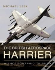 The British Aerospace Harrier - A Photographic Tribute