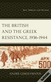 The British And The Greek Resistance, 19361944