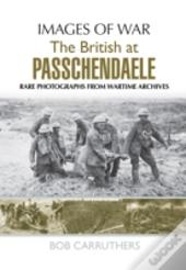 The British At Passchendaele 1916-18