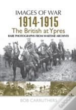 The British At Ypres 1914 - 1915