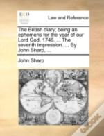 The British Diary; Being An Ephemeris Fo