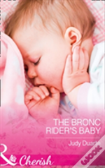 The Bronc Rider'S Baby (Rocking Chair Rodeo, Book 2)