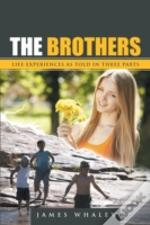 The Brothers: Life Experiences As Told I