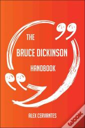 The Bruce Dickinson Handbook - Everything You Need To Know About Bruce Dickinson
