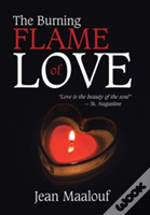 The Burning Flame Of Love