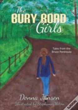 Wook.pt - The Bury Road Girls: Tales From The Bruce Peninsula