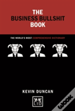 The Business Bullshit Book: A Dictionary For Navigating The Jungle Of Corporate Speak