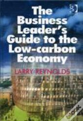 The Business Leader'S Guide To The Low Carbon Economy