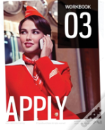 The Cabin Crew Aircademy - Workbook 3 Apply