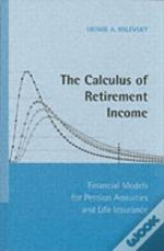The Calculus Of Retirement Income
