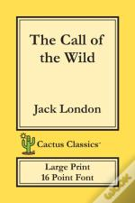 The Call Of The Wild (Cactus Classics Large Print)