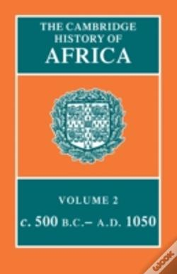 Wook.pt - The Cambridge History Of Africafrom C.500 Bc-Ad 1050