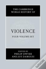 The Cambridge World History Of Violence 4 Volume Hardback Set