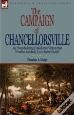 The Campaign Of Chancellorsville: An Ove