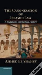 The Canonization Of Early Islamic Law