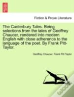 The Canterbury Tales. Being Selections F