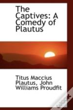 The Captives: A Comedy Of Plautus