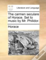 The Carmen Seculare Of Horace. Set To Mu