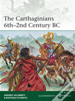 The Carthaginians 6th-2nd Century Bc